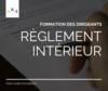 Formation des dirigeants : le règlement intérieur