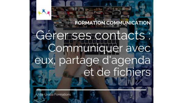 Formation communication : Gérer ses contacts (communiquer avec eux, partage d'agenda et de fichiers)