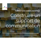 Formation communication : construire un support de communication