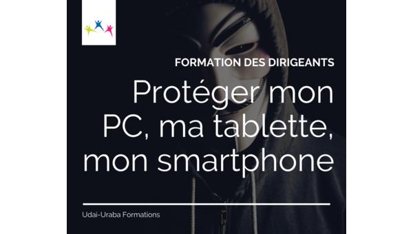 Protéger mon PC, ma tablette ou mon Smartphone