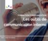 Formation communication : les outils de communications internes